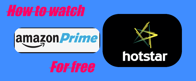 watch amazon prime and Disney + Hotstar for free.