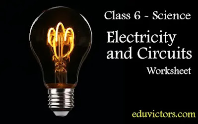 CBSE Class 6 - Science - Chapter: Electricity and Circuits (Worksheet)(#class6Science)(#eduvictors)