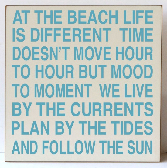 At the Beach Life is Different Sign