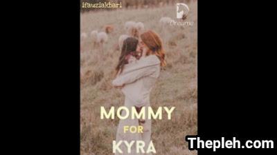 Novel Mommy For Kyra Full Episode