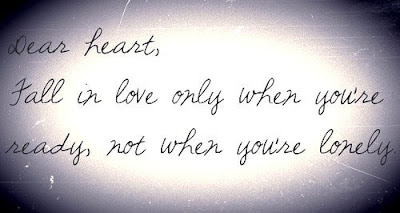 short inspirational quotes about life:  Dear heart, fall in love only when you're seedy, not when you're lonely.