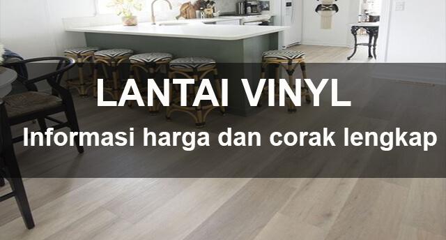 harga lantai vinyl Per box dan permeter [ 50+ Motif Pilihan ]