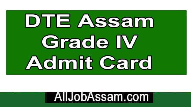 DTE Assam Grade IV Admit Card 2020- Check Grade 4 Exam Date