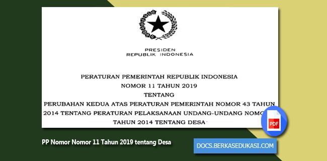 PP Nomor Nomor 11 Tahun 2019 tentang Perubahan Kedua atas PP Nomor 43 Tahun 2014 tentang Peraturan Pelaksanaan Undang-Undang Nomor 6 Tahun 2014 tentang Desa