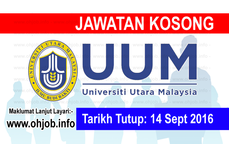 Jawatan Kerja Kosong Universiti Utara Malaysia (UUM) logo www.ohjob.info september 2016