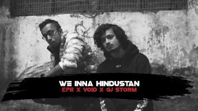 We Inna Hindustan Lyrics - EPR Ft. Void