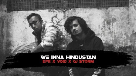 We Inna Hindustan Lyrics - EPR Ft. Void