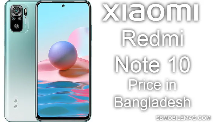 Xiaomi Redmi Note 10, Xiaomi Redmi Note 10 Price, Xiaomi Redmi Note 10 Price in Bangladesh