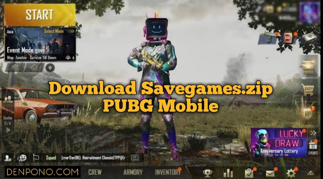 Donwnload File Savegames.zip PUBG Mobile