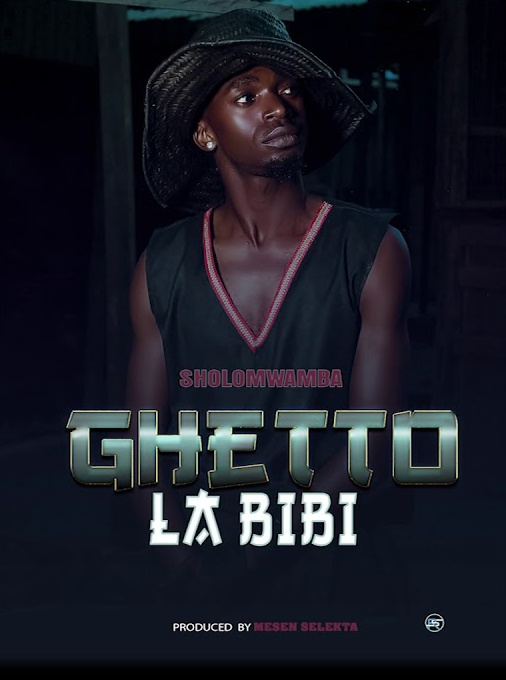 AUDIO | Sholo Mwamba – GHETTO LA BIBI | Download New song