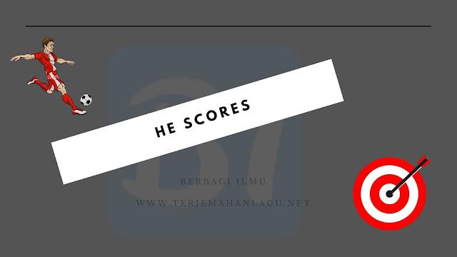 He scores