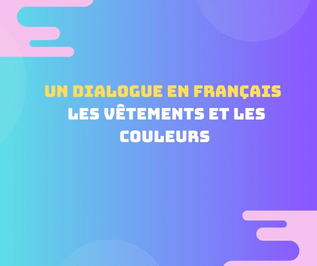 Un dialogue en français  Les vêtements et les couleurs