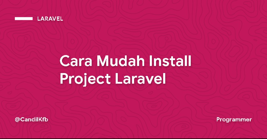 Cara Mudah Install Project Laravel