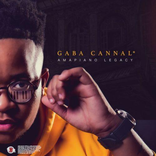 Gaba Cannal - Amapiano Legacy (Álbum)
