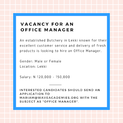 VACANCY FOR AN OFFICE MANAGER