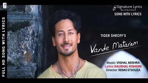 Vande Mataram Lyrics - Tiger Shroff   Vishal Mishra   Kaushal Kishore   Remo D'Souza