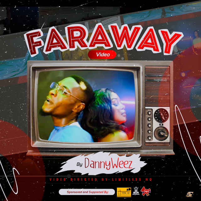 [VIDEO] DannyWeez - Faraway (Directed by Limitless HQ)