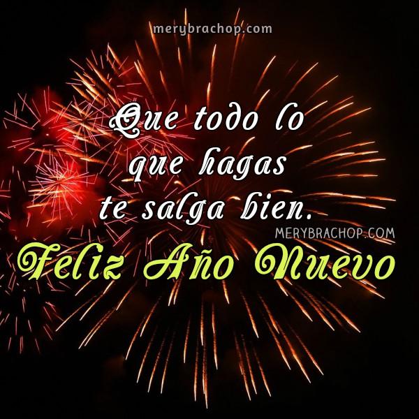 Bonitas frases cortas de feliz año nuevo con imágenes, saludos cristianos, mensajes para amigos de bendiciones para el 2017. Felicidad feliz año, imágenes y saludos fin de año por Mery Bracho.