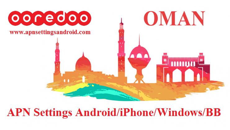 Ooredoo Oman APN Settings