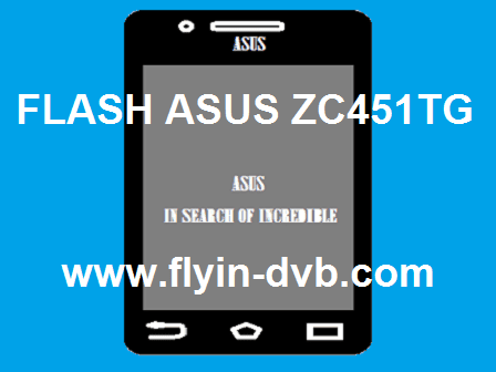 Cara Flash Asus ZC451TG Z00SD Tanpa PC