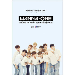 Wanna One: Chúng Ta Nhất Định Sẽ Gặp Lại ebook PDF-EPUB-AWZ3-PRC-MOBI