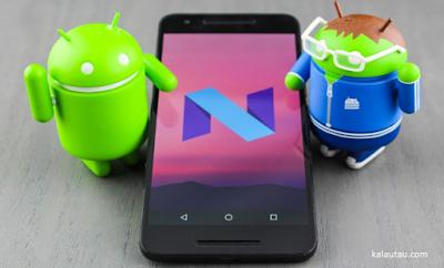 kalautau.com - Android Nougat 7.0