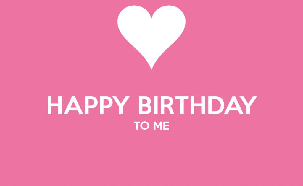 Happy birthday wishes to me