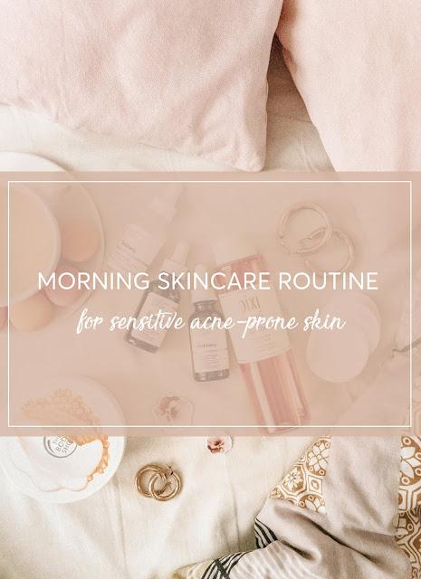 morning skincare routine for sensitive acne-prone skin