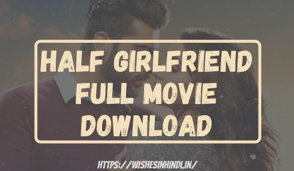 Half Girlfriend Full Movie Download