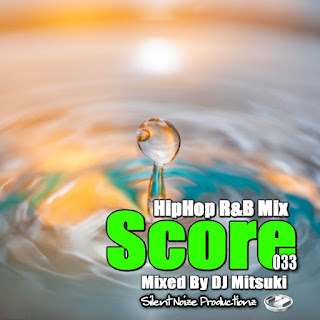 HipHop R&B Mix Score 033 Mixed By DJ Mitsuki