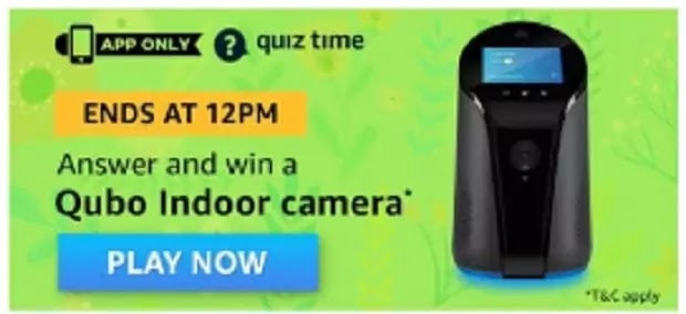 अमेज़न क्विज Amazon Quiz Answer Win/Qubo Indoor Camera Today 28 March 2020