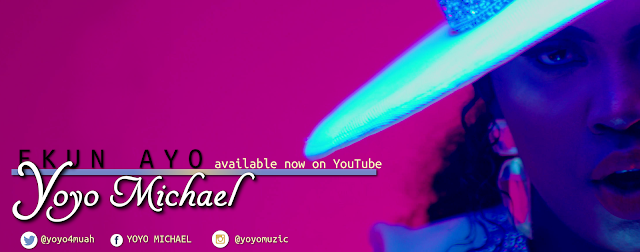 "VIDEO: YOYO MICHAEL - ""EKUN AYO"" (OFFICIAL VIDEO) 