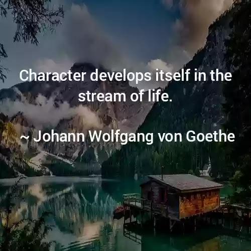 Quotes of Johann Wolfgang von Goethe