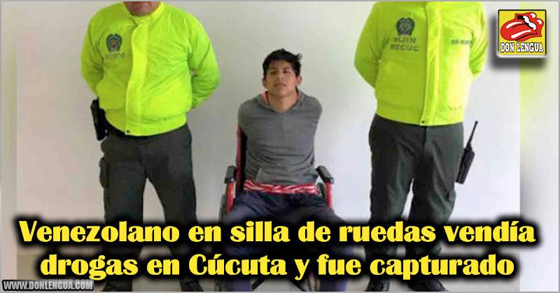 Venezolano en silla de ruedas vendía drogas en Cúcuta y fue capturado