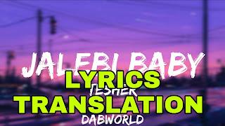 Jalebi Baby Lyrics Meaning/Translation in Hindi – Tesher