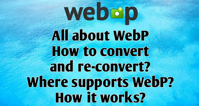 webp,png to webp, jpg to webp,  webp to jpg, webp to png, convert webp to jpg, webp to gif, convert webp to png,