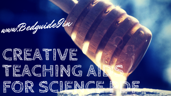 Top 10 Best Creative Teaching Aids for Science Pdf (B.ed & D.El.ED)