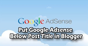 How to Add Ads (Google Adsense) Below Blogger Post Title