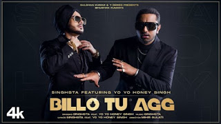 Billo Tu Agg Lyrics Yo Yo Honey Singh x Singhsta