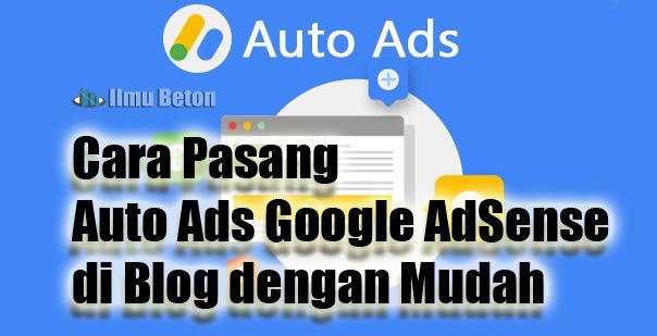 Cara Pasang Auto Ads Google AdSense di Blog dengan Mudah