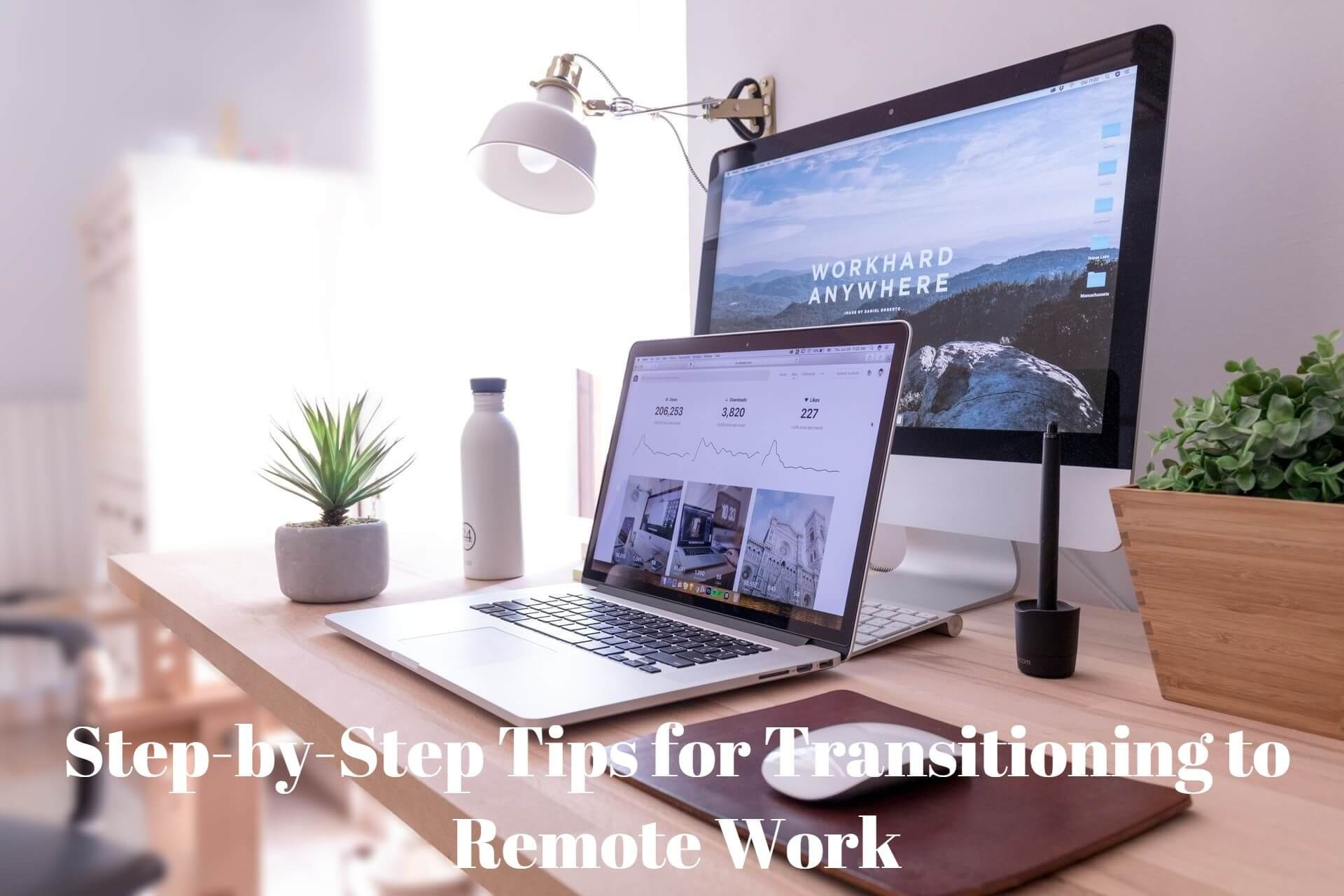 Step-by-Step Tips for Transitioning to Remote Work