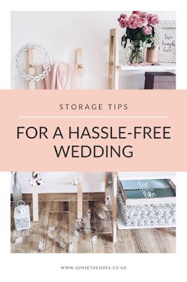 https://www.sunsetdesires.co.uk/2020/03/storage-tips-for-hassle-free-wedding.html