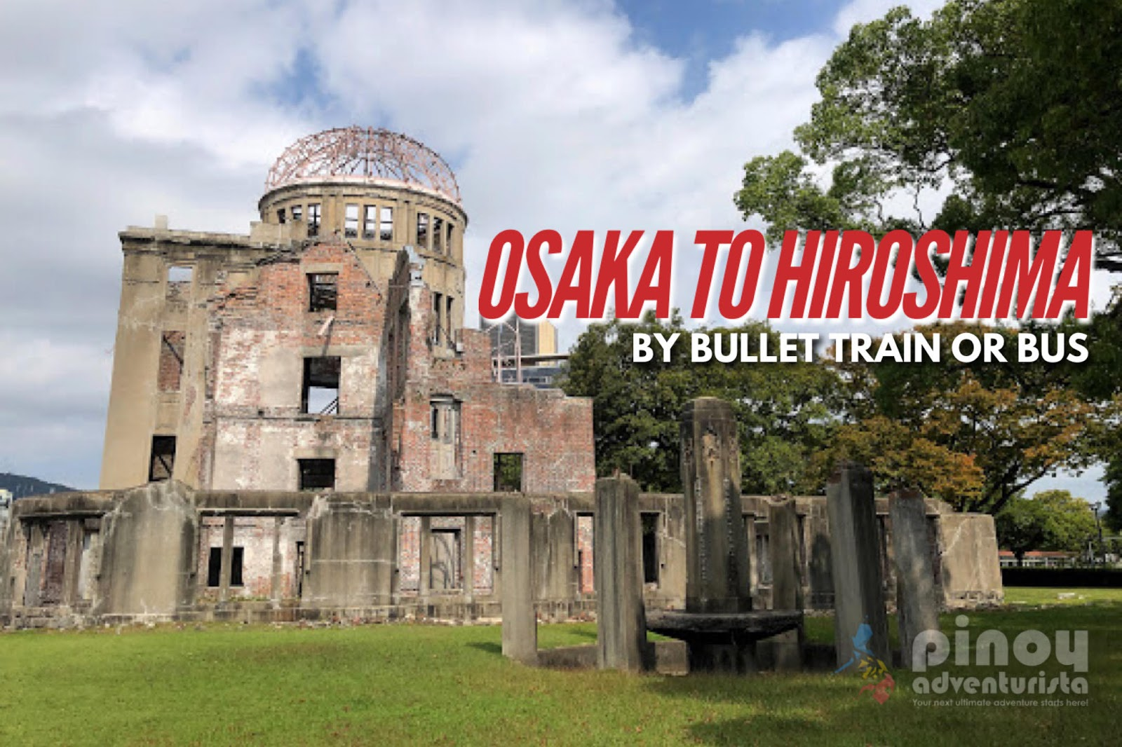 Shinkansen Or Bus? How To Travel From OSAKA To HIROSHIMA