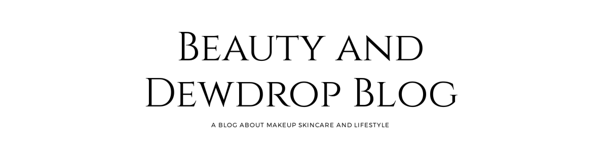 Beauty & Dewdrop Blog