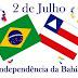 2 DE JULHO:  Independência da Bahia - Mensagem do vereador Xinha