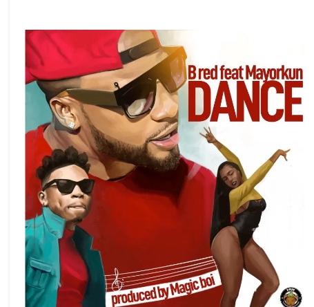 [BangHitz] [Music] B-Red ft. Mayorkun - Dance