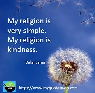 My religion is very simple. | Dalai Lama