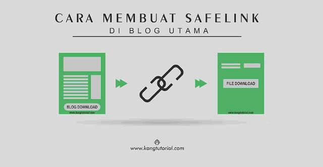 Cara Membuat Safelink di Blog Utama yang Aman