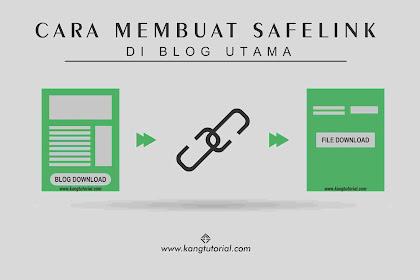 Cara Membuat Safelink di Blog Utama 100% Work dan Aman