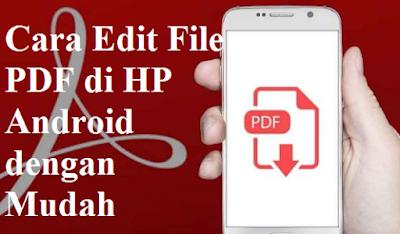 Cara Edit File PDF di HP Android dengan Mudah